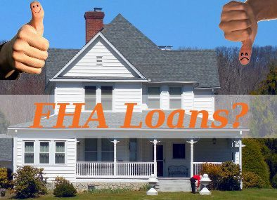 The Pros and Cons of FHA loans.
