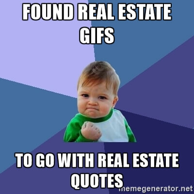 10 Real Estate Quotes Expressed With Gifs Homesinsanpete Com